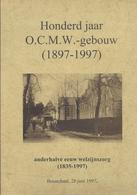 HONDERD JAAR O.C.M.W.-GEBOUW 1897-1997 ANDERHALVE EEUW WELZIJNSZORG 1835-1997 BRASSCHAAT 28 JUNI 1997 - Histoire
