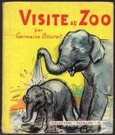 """Visite Au Zoo Par Germaine Bouret - Collection """"Pavillon"""" N°10 - 1954 - Bücher, Zeitschriften, Comics"""