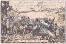 Notre Admirable 75 à La Bataille De L'Aisne - Militaria