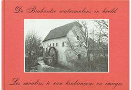 Livre Boek BRABANTSE WATERMOLENS In Beeld MOULINS A EAU BRABANCONS En Images - Zaltbommel 1978 - Brabant Moulin Molen - Books
