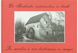 Livre Boek BRABANTSE WATERMOLENS In Beeld MOULINS A EAU BRABANCONS En Images - Zaltbommel 1978 - Brabant Moulin Molen - Livres