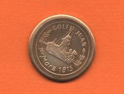 GOLFE JUAN -  1er Mars 1815 - Napoléon  Emp. Des Français-  Commémoratif   (Jeton )  8 Grs  - 25 M/m  Voir Scans - Touristiques