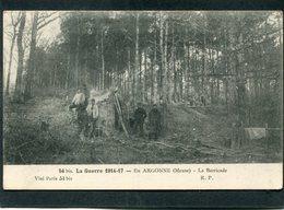 CPA - La Guerre 1914-17 - En ARGONNE - La Barricade, Animé - Guerre 1914-18