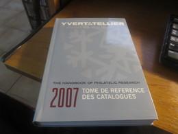 Yvert Et Tellier Tome De Référence Des Catalogues 2007 Neuf - Autres