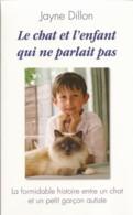 Le Chat Et L'enfant Qui Ne Parlait Pas, Jayne Dillon - Culture