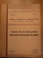 Cahier Formation Cadre Travaux Installation Autres Que De Sécurité 1967 SNCF Train Cheminot Chemin De Fer - Chemin De Fer & Tramway