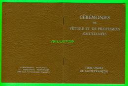 LIVRE RELIGIEUX - CÉRÉMONIES DE VÊTURE ET DE PROFESSION SIMULTANÉES - TIERS-ORDRE DE SAINT-FRANÇOIS - 16 PAGES EN 1957 - - Books, Magazines, Comics