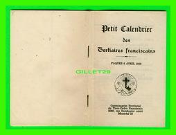 LIVRE RELIGIEUX - PETIT CALENDRIER DES TERTIAIRES FRANCISCAINS, 1958 - COMMISSARIAT PROVINCIAL DE MONTRÉAL - 58 PAGES - - Books, Magazines, Comics