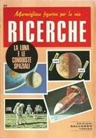 """3095 """"MERAVIGLIOSE FIGURINE PER LE MIE RICERCHE-LA LUNA E LE CONQUISTE SPAZIALI""""  FASCICOLO ORIGINALE - Geografia"""