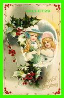 NOEL - A JOYFUL CHRISTMAS - 2 LITTLE GIRLS WELL DRESS - EMBOSSED - TRAVEL IN 1915 - - Noël