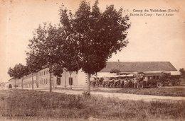 """MILITARIA  CAMP DE VALDAHON  """" Entrée Du Camp"""" Parc à Autos - France"""