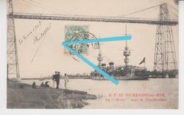 """CE 002 /    ROCHEFORT - Sur - MER  ,  Le """" BRUIX """" Sous Le Transbordeur  /  Navire , Bateau  , Transport - Rochefort"""