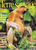 TERRE SAUVAGE N° 60 BORNEO: Les Singes Au Long Nez, Les Baleines, Crapauds, Baïkal, Australie, Oman... - Animals