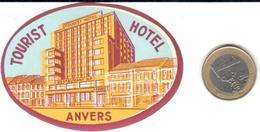 ETIQUETA DE HOTEL   - TOURIST HOTEL  -ANVERS  -BELGICA - Hotel Labels