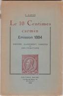 Belgique : Le 10 Centimes Carmin De L Emission 1884 Par CAPON Couverture Abimée 77 Pages - Non Classés