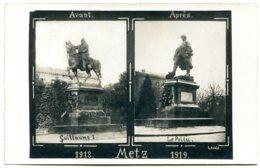 57000 METZ - Patriotique - 1918-1919 - Avant - Après, Statue De Guillaume 1er Remplacée Par Celle D'un Poilu - Metz