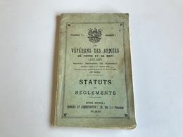 Oublier ? Jamais ! Les VÉTÉRANS DES ARMÉES 1870-1871 STATUTS Et REGLEMENTS 1913 - Livres