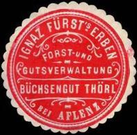 Thörl/Aflenz: Ignaz Fürst's Erben - Forst- Und Gutsverwaltung Büchsengut Thörl Bei Aflenz Siegelmarke - Cinderellas
