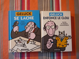 Geluck Se Lâche Et Geluck Enfonce Le Clou  (U) - Lots De Plusieurs Livres