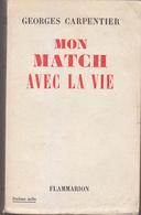 C1  BOXE Georges CARPENTIER - MON MATCH AVEC LA VIE 1954 Illustre EPUISE - Livres