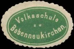 Bobenneukirchen: Volksschule Zu Bobenneukirchen Siegelmarke - Cinderellas