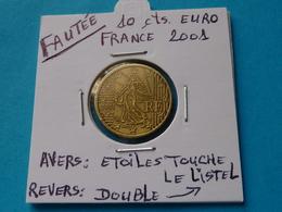 FAUTEE ***  10 CENTIMES EURO FRANCE  2001 ( 2 Photos ) - Varietà E Curiosità