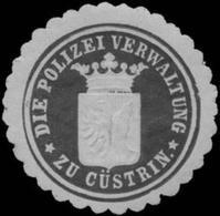 Küstrin: Die Polizei Verwaltung Zu Küstrin Siegelmarke - Cinderellas