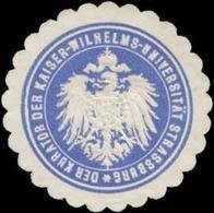 Straßburg/Elsaß: Der Kurator Der Kaiser-Wilhelm-Universität Strassburg Siegelmarke - Erinofilia