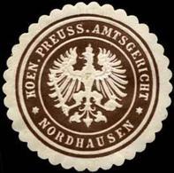 Nordhausen: Koeniglich Preussisches Amtsgericht - Nordhausen Siegelmarke - Cinderellas