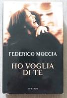 # Federico Moccia, Ho Voglia Di Te - Libri, Riviste, Fumetti