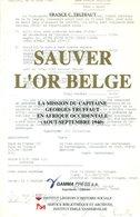 Sauver L'or Belge | France Truffaut | 1997 | Guerre 1940-1945 | Résistance - Weltkrieg 1939-45