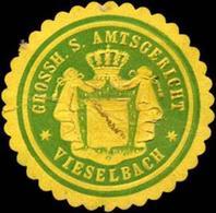 Vieselbach: Grossherzoglich Sächsisches Amtsgericht - Vieselbach Siegelmarke - Cinderellas
