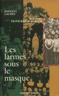 Les Larmes Sous Le Masque - Enfants Cachés | Viviane Teitelbaum-Hirsch | 1994 | Guerre 1940-1945 | Belgique - Weltkrieg 1939-45