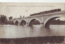 288  E CPA Marmande Pont Du Chemin De Fer Avec Le Train - Marmande