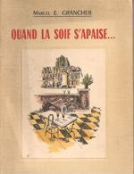 M.E  GRANCHER - QUAND LA SOIF S'APAISE - SOUVENIRS GASTRONOMIQUES - RABELAIS 1962 - ENVOI DE L'AUTEUR - Books, Magazines, Comics