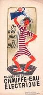 Ancien BUVARD Illustré On N'est Plus En 1900 Chauffe Eau Electrique - Electricity & Gas