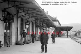 Pontarlier - La Gare.1903. Au 1er Plan M Dodivers, Commissaire De Surveillance. Retirage à Partir D'une Plaque De Verre. - Pontarlier