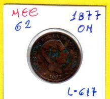 MEC 62 / - Republica Espanhola  - / 5 Centimes 1877 OM / Barcelona /- L-617 - Autres