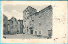 ARBE ( Rab ) ... Palazzo Del Conte ( Croatia ) * Travelled 1899. * Quarnero Istria Kroatien Croazia - Croatia