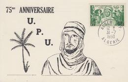 Carte  Maximum   ALGERIE   75éme  Anniversaire  De  L' U.P.U     ALGER  1950 - Algerije (1924-1962)
