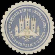Bischofsheim V.d. Röhn: Stadtgemeinde Verwaltung Bischofsheim V.d. Röhn Siegelmarke - Cinderellas
