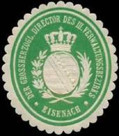Eisenach: Der Gr. Director Des III. Verwaltungsbezirks Eisenach Siegelmarke - Cinderellas