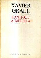 Xavier Grall  Cantique A Melilla   Editionns Calligrammes 1984 - Bretagne