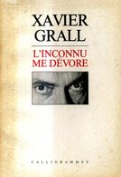 Xavier Grall  L Inconnu Me Devore Editions Calligramme 1984 - Bretagne