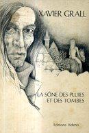 Xavier Grall  La Sone Des Pluies Et Des Tombes  Editions Kelenn 1982 - Bretagne