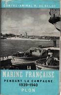 MARINE FRANCAISE PENDANT CAMPAGNE 1939 1940 FLOTTE GUERRE NORVEGE DUNKERQUE BRETAGNE MEDITERRANEE - Bateaux