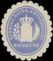 Bayreuth: K. Bayer. Amtsgericht Bayreuth Siegelmarke - Erinnophilie