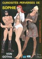 No PAYPAL !! : Erich Von Gotha Curiosités Perverses De Sophie ,Érotique Sex Pin Up Sm Éo Bédé Adult TTBE/NEUF Bd Album - Editions Originales (langue Française)