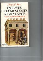 Esclaves Et Domestiques Au Moyen-Age Dans Le Monde Méditerranéen - Jacques Heers 1981 300 Pages - Médiéval Méditerranée - Histoire