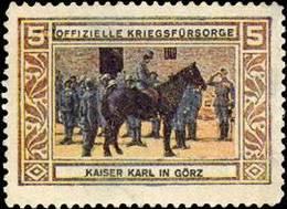 Wien: Offizielle Kriegsfürsorge - Kaiser Karl In Görz Reklamemarke - Cinderellas